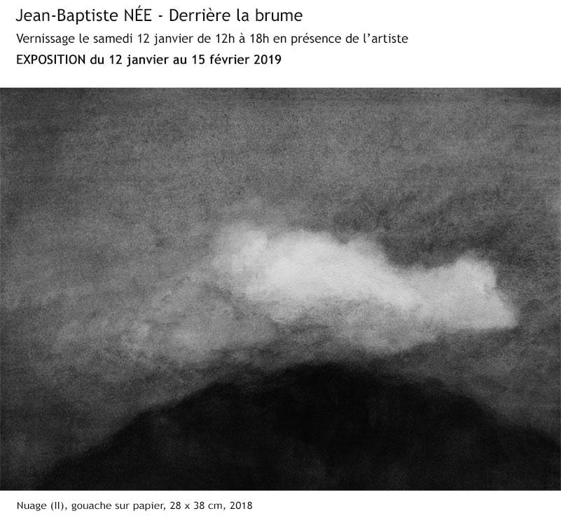 Jean-Baptiste Née - Derrière la brume - Exposition du 12 janvier au 15 février 2019 - Galerie LIGNE treize